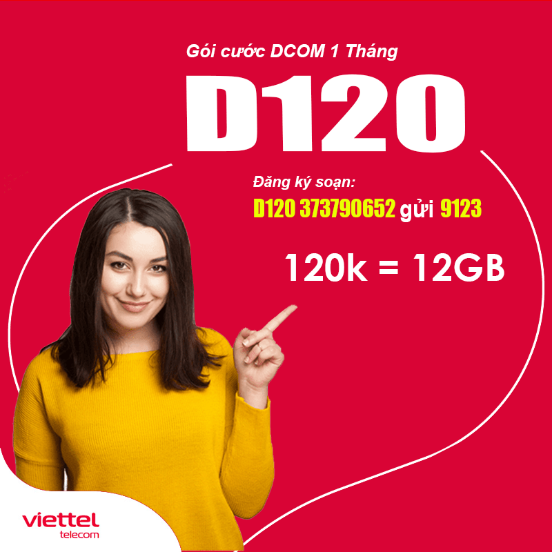 Cách Đăng Ký Gói D120 Viettel Cho Dcom KM Data Khủng 12GB