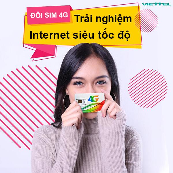 Đổi sim 4G Viettel để trải nghiệm Internet siêu tốc độ nhé