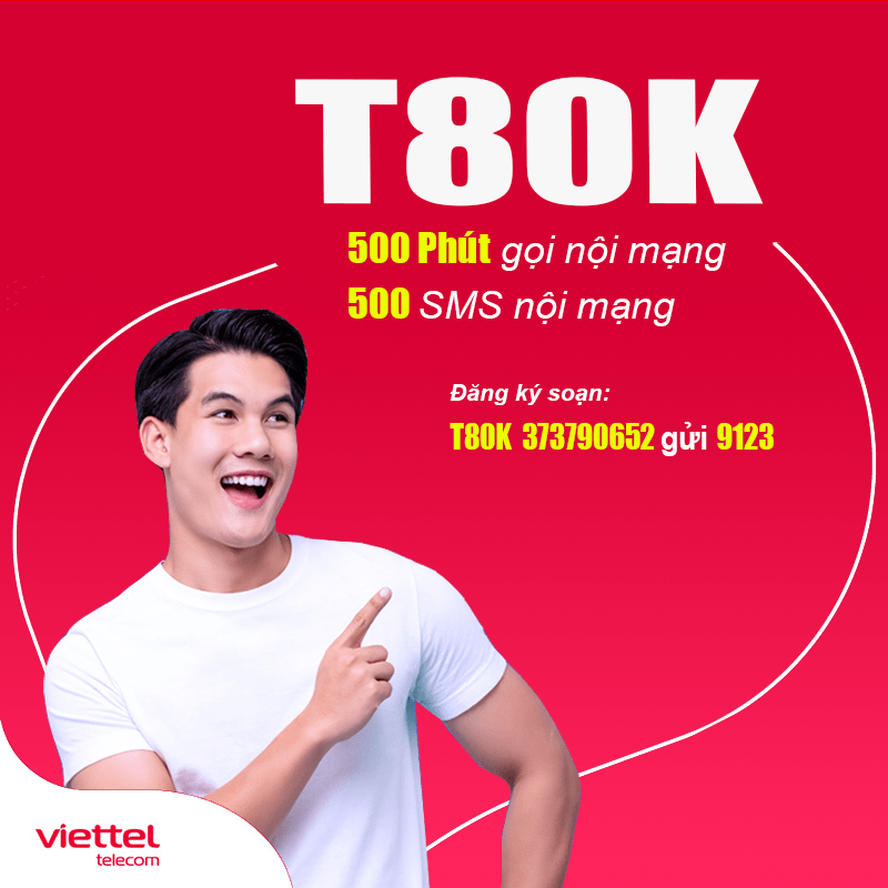 Đăng ký gói T80K Viettel ưu đãi 500 phút nội mạng + 500 tin nhắn