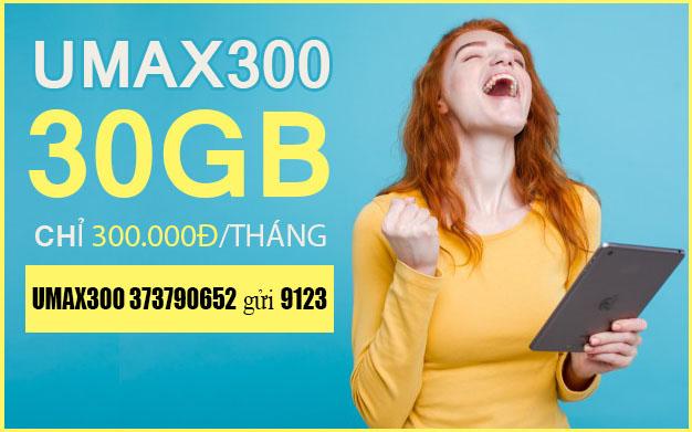 Đăng ký gói UMAX300 Viettel có ngay 30GB giá chỉ 300.000đ/tháng