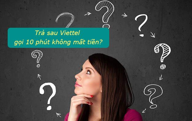 Trả sau Viettel gọi 10 phút không mất tiền như thế nào?