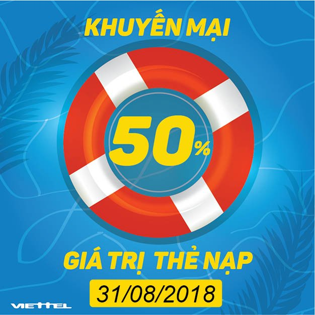 Viettel khuyến mãi khủng tặng 50% giá trị 31-08 mừng Quốc Khánh 02-09-2018