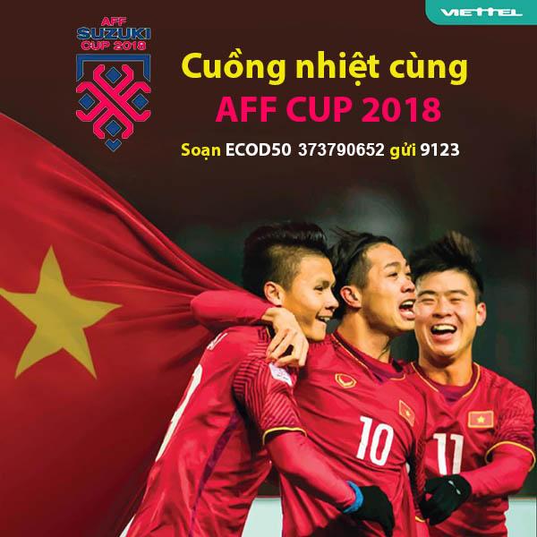 Cuồng nhiệt AFF CUP 2018 cùng các gói Data hấp dẫn của Viettel