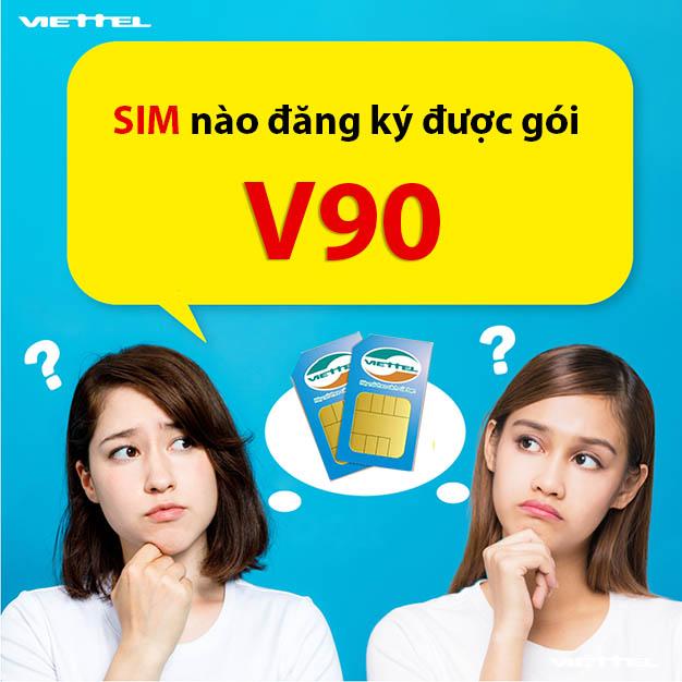 Những sim nào đăng ký được gói V90 Viettel ưu đãi siêu khủng?