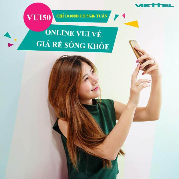 Đăng ký gói VUI50 Viettel ưu đãi 5GB Data chỉ 50.000đ 1 tuần