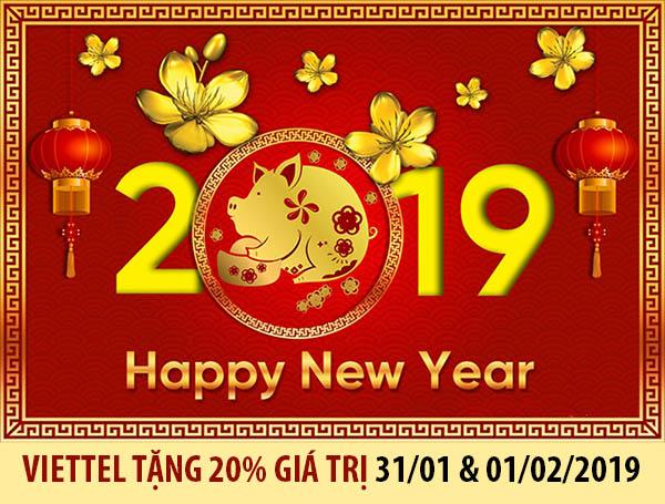 Mừng Xuân Kỷ Hợi - Viettel tặng 20% giá trị thẻ nạp ngày 31/01-01/02/2019