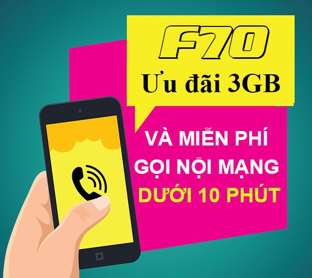 Đăng ký gói F70 Viettel ưu đãi 3GB + Miễn phí cuộc gọi dưới 10 phút