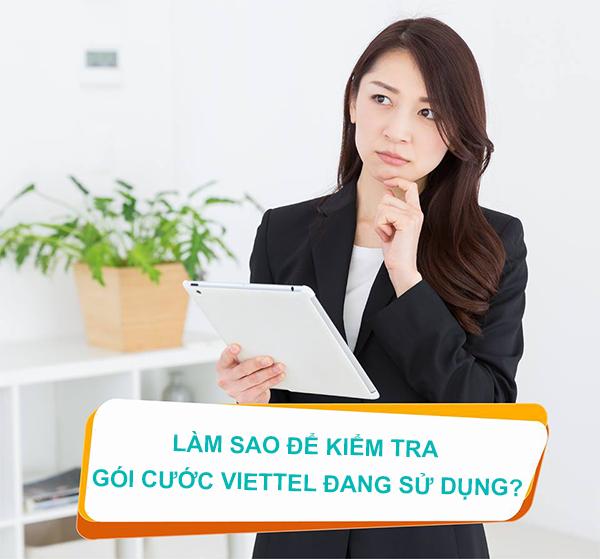 Làm sao kiểm tra gói cước Viettel đang sử dụng chính xác nhất ?