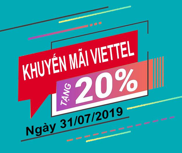Viettel khuyến mãi tặng 20% giá trị thẻ nạp ngày 31/07/2019