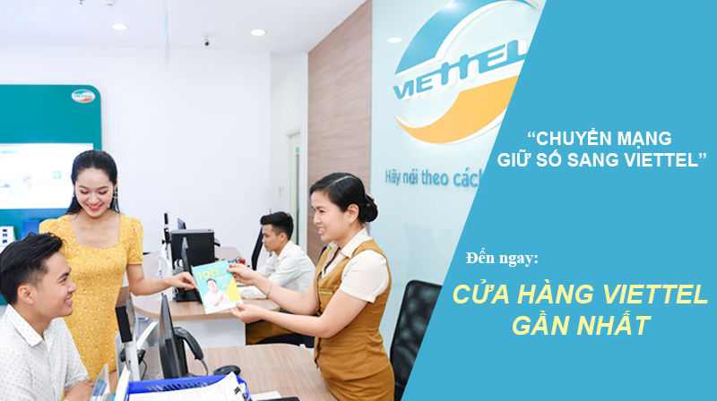 Đến điểm giao dịch Viettel để chuyển mạng giữ số sang Viettel