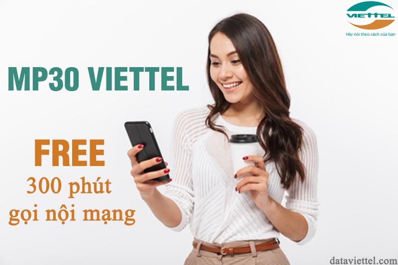 Đăng ký MP30 Viettel miễn phí 300 phút gọi nội mạng chỉ với 30.000đ