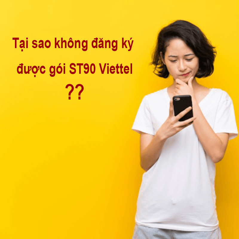 Tại sao không đăng ký được gói ST90 Viettel