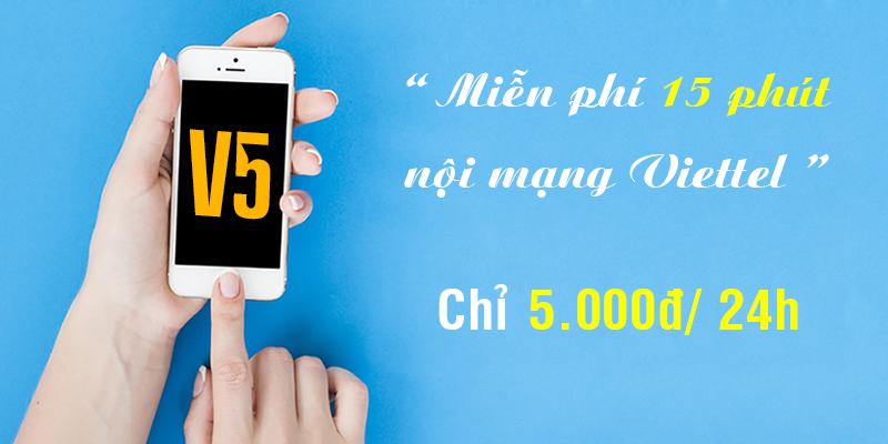 Gói V5 Viettel miễn phí 15 phút gọi nội mạng mỗi ngày