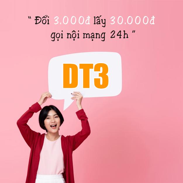 Đăng ký gói DT3 Viettel đổi 3.000đ lấy 30.000đ gọi nội mạng trong 24h