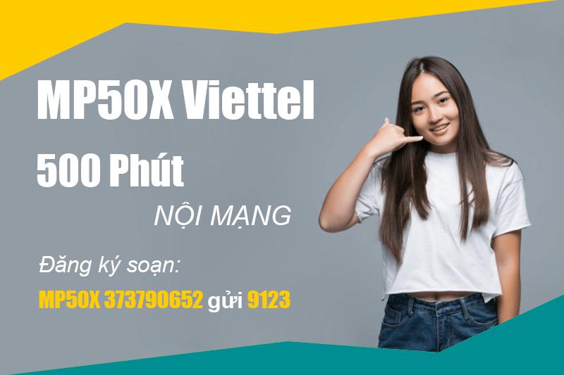 Gói MP50X Viettel giá 50.000đ, miễn phí gọi nội mạng tối đa 500 phút