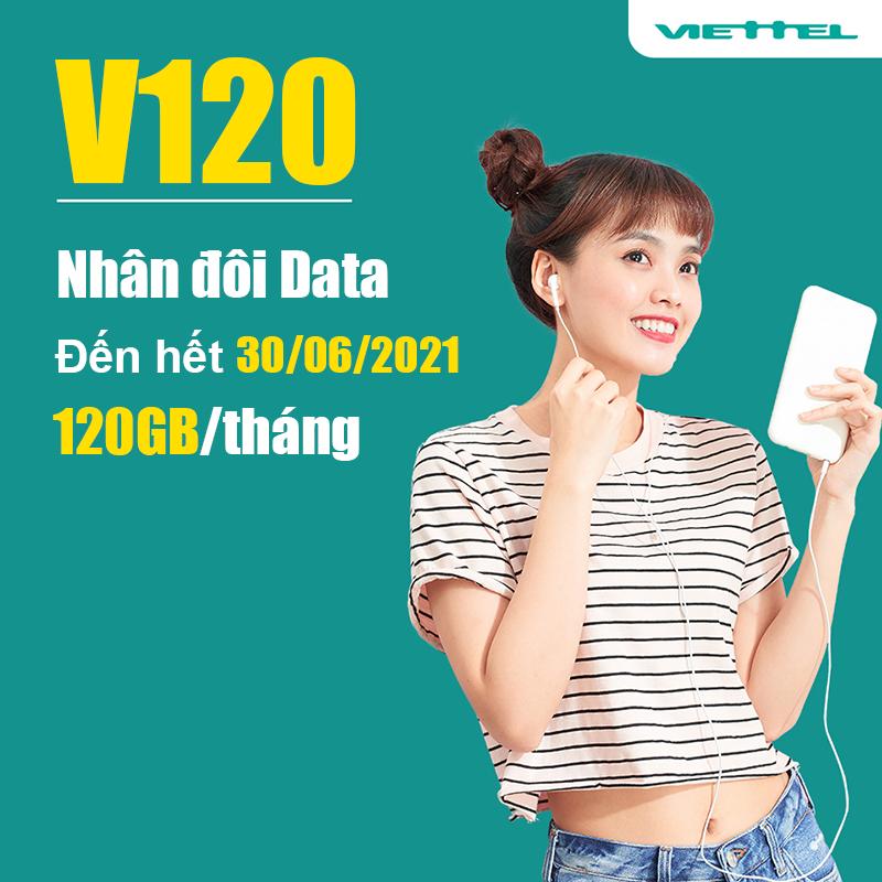 Chương trình nhân đôi lưu lượng Data gói V120 đến hết ngày 30/06/2021