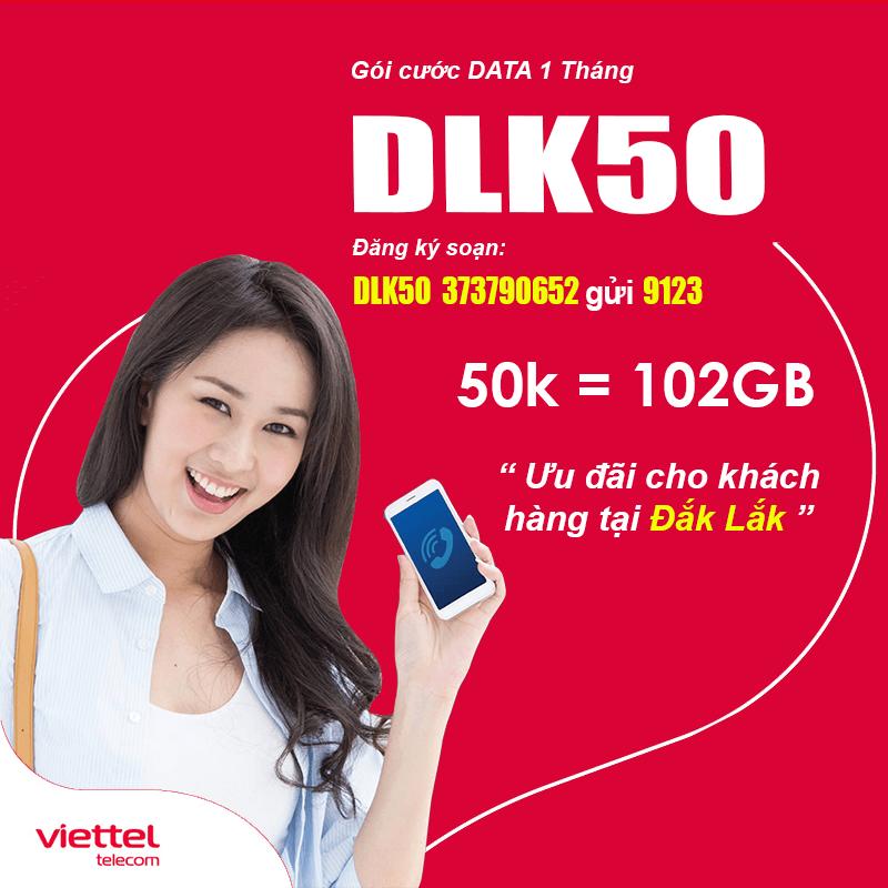 Đăng Ký Gói DLK50 Viettel KM 100GB Giá 50k tại Đắk Lắk