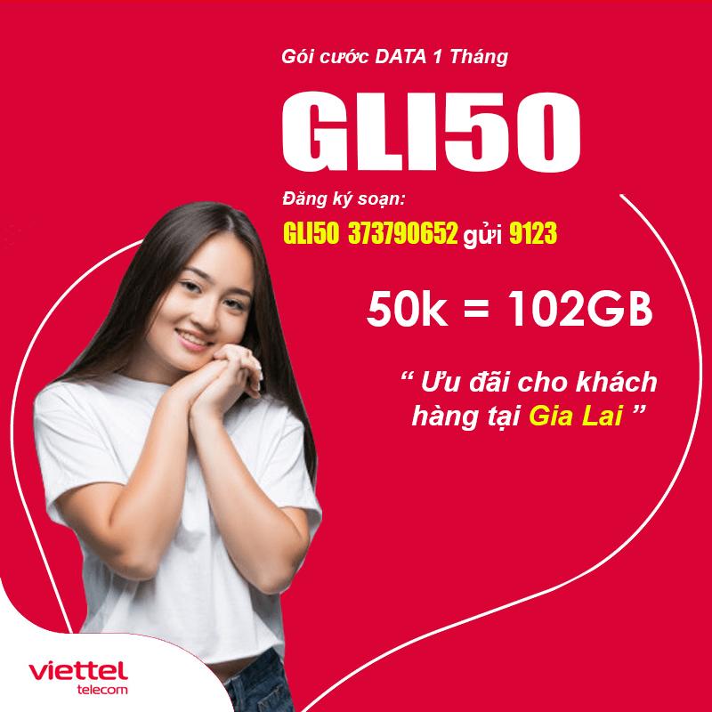 Đăng Ký Gói GLI50 Viettel KM 102GB Giá 50k tại Gia Lai