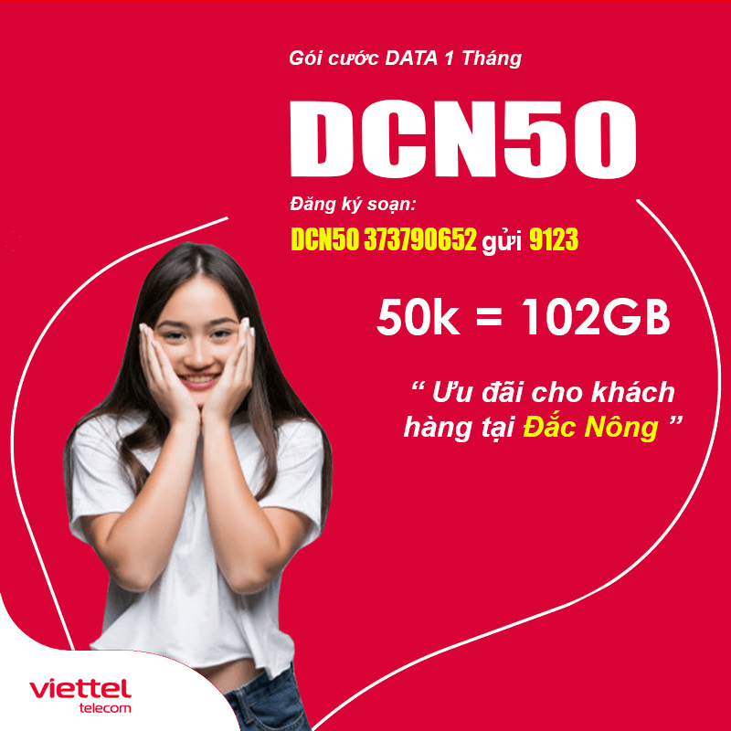 Đăng Ký Gói DCN50 Viettel KM 102GB Giá 50k tại Đắc Nông