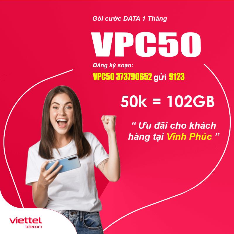 Đăng Ký Gói VPC50 Viettel KM 102GB Giá 50k tại Vĩnh Phúc