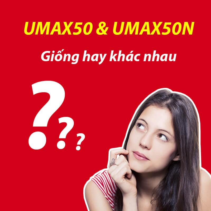 Gói UMAX50 và UMAX50N của Viettel giống và khách nhau như thế nào?